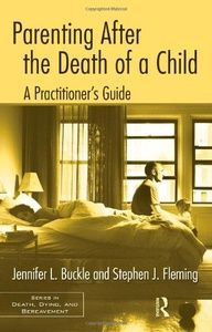 Parenting After the Death of a Child: A Practitioner's Guide  #loss #grief