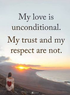 Quotes My love is unconditional. My trust and my respect are not. Words Quotes, Wise Words, Me Quotes, Motivational Quotes, Inspirational Quotes, Qoutes, Sarcastic Quotes, Quotations, Great Quotes