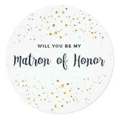 Will You Be My Matron of Honor Golden Sparkles Card @zazzle #junkydotcom July 30 2016  2x
