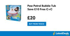 Paw Patrol Bubble Tub Save £10 Free C+C, £20 at Tesco