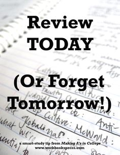 Study smart: Review today (or forget tomorrow). Simple but very effective.