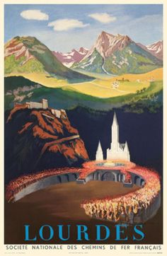 Original vintage travel poster for Lourdes issued by French Railways / Chemin de fer Francais. Lourdes is a small mar. Retro Poster, Vintage Travel Posters, Vintage Ads, Travel Images, Travel Photos, Tourism Poster, Ville France, Railway Posters, Cool Posters