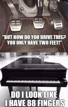 You drive a regular car with one foot. Regular cars have two pedals.