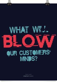 """Poster """"What will BLOW our customers minds?"""" Aaron Levie"""