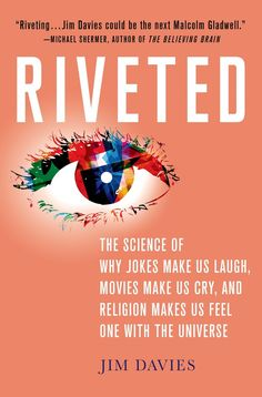 Riveted: The Science of Why Jokes Make Us Laugh, Movies Make Us Cry, and Religion Makes Us Feel One with the Universe on Scribd