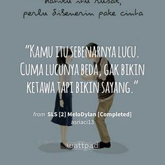 SLS MeloDylan [Completed] 29 (MeloDylan) is part of Wattpad quotes - Read 29 (MeloDylan) from the story SLS MeloDylan [Completed] by (Aci) with reads remaja, cool, t Quotes From Novels, New Quotes, Mood Quotes, Music Quotes, Happy Quotes, Positive Quotes, Life Quotes, Quotes Lucu, Cinta Quotes