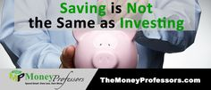 """Saving Is Not The Same As Investing - We commonly hear the words """"savings"""" and """"investments"""" used interchangeably. Sometimes, at the most basic level, that is okay. However, they are not really the same thing."""