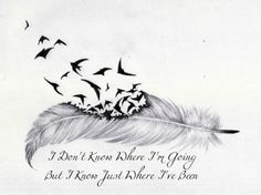 "My personal tattoo design. I didn't draw the feather, so no credit taken for that. Pretty symbolic for me, the words are lyrics from FFDP's song ""Battle Born"". Definitely getting this tattooed."