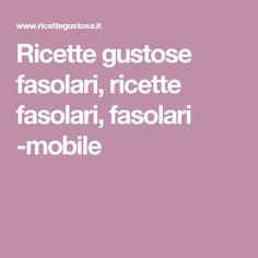 Ricette gustose fasolari, ricette fasolari, fasolari -mobile