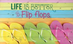 Life is Better in Flip Flops Wall Decor