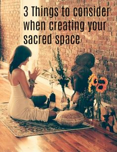 3 things to consider when creating your sacred space, yoga, meditation, reflection, self love, self care