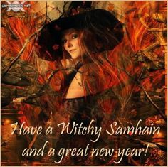 Have a Witchy Samhain! Happy New Year Brothers and Sisters of the Craft!... By Artist Unknown...