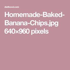 Homemade-Baked-Banana-Chips.jpg 640×960 pixels