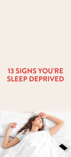 13 Signs You're Sleep Deprived
