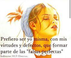 Prefiero ser yo misma con mis virtudes y defectos que formar parte de Las falsas perfectas*