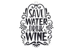 Save Water, Drink Wine (SVG Cut file) by Creative Fabrica Crafts · Creative Fabrica Wine Signs, Water Into Wine, Coffee Wine, Silhouette Cameo Projects, Wine Time, Save Water, Wine Drinks, Svg Cuts, Creative