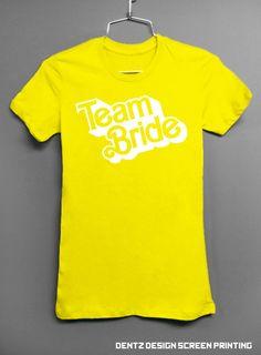 Yellow Bride Shirt BARBIE TEAM BRIDE TShirt by DentzDesign on Etsy, $19.00