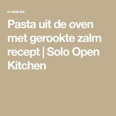 Pasta uit de oven met gerookte zalm recept | Solo Open Kitchen
