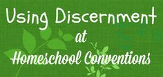 Using discernment at homeschool conventions - These Temporary Tents by Aadel Bussinger