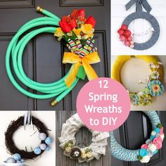 12 spring wreaths to make.  Would also make a great gift... housewarming gift for sure!  The garden hose is my favorite!