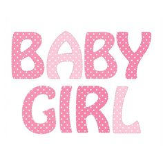 Baby Girl Pink Polka Dots Text ❤ liked on Polyvore featuring text, pink, quotes, phrase and saying