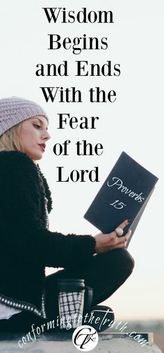 True godly wisdom begins and ends with the fear of the Lord. The book of Proverbs is a book of, wisdom nuggets, for the child of God. They are practical bits of wisdom that will guide and direct us in our every day lives. #devotion #biblestudy #bible #faith