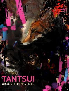 Tantsui Around The River EP Cover Limited Edition of 33