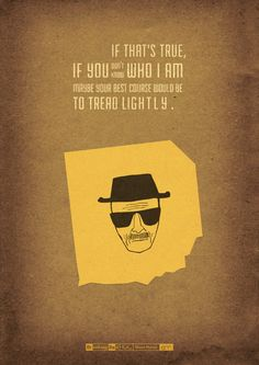 I think Breaking Bad is the best TV show ever written. From the first episode to the finale, it maintained the same level of awesomeness! Walter White was awesome! Breaking Bad Poster, Breaking Bad Arte, Affiche Breaking Bad, Breaking Bad Quotes, Breaking Bad Episodes, Spoiler Alert, Illustrator, Tread Lightly, Anne With An E