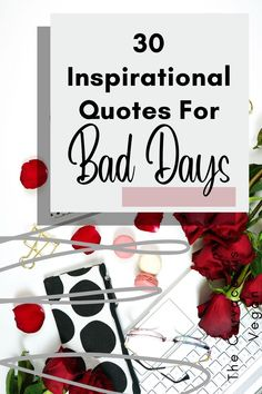 30 Inspirational Quotes For Bad Days