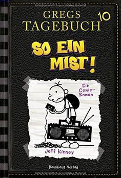 Gregs Tagebuch 10 - So ein Mist!: Band 10: Amazon.de: Jeff Kinney, Dietmar Schmidt: Bücher