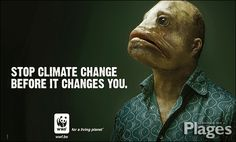 WWF - Stop climate change before it changes you.  #wwf #climate #advertising #print