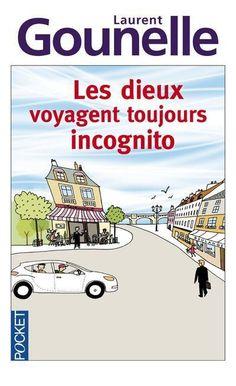 Laurent Gounelle, Les Dieux voyagent toujours incognito, aux éd. Pocket : une merveilleuse leçon de vie !
