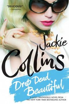 Drop Dead Beautiful - Jackie Collins. On sale now for 2.99 12/4/15.