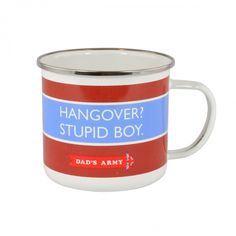 Dads army tin mug hangover stupid boy
