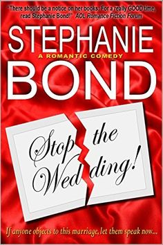 Stop the Wedding! (a romantic comedy), http://www.amazon.com/dp/B00A6BRG6E/ref=cm_sw_r_pi_awdm_bnbYub0WGPYR1