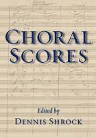 Choral scores / edited by Dennis Shrock. Classmark: Pb.208.20A.C1