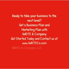 Ready to take your business to the next level? Get a Business Plan and Marketing Plan with IWRITE & Company.  Get started Today and contact us at (803) 563-8443