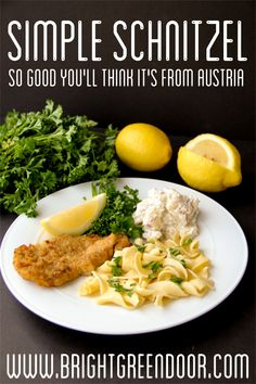 Simple Austrian Schnitzel- So Good you'll think it's from Austria! Also a great freezer meal! www.BrightGreenDoor.com