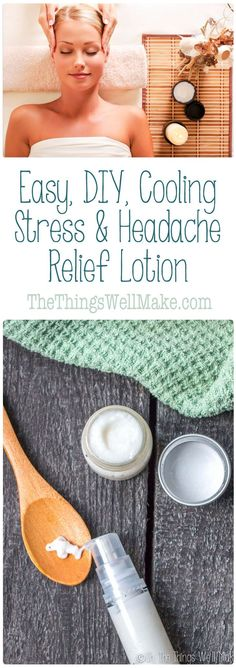 Help relieve the stress and tension of the day by massaging some of this cooling, DIY stress and headache relief lotion into your neck and temples. It's cooling action and soothing fragrance will help relax you and ease your tension. via @thethingswellmake