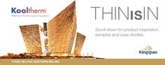 Kooltherm (r) Thin is In. Scroll down for product inspiration, samples and case studies.