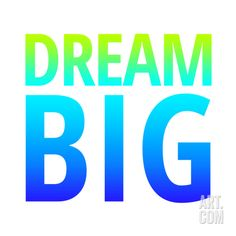 dream big fine art print :)