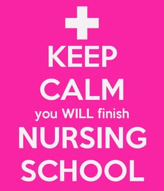 Never though I'm not in nursing school yet, doing my prerequisites, I tell myself this everyday!