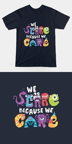 We Scare Because We Care Monsters Inc T Shirt | This cute Pixar movie design is super creative. Fans will recognize their favorite characters as letters, which feature in the famous motto, including James P. Sullivan, Mike Wazowski and Randall Boggs. | Visit http://shirtminion.com/2015/10/we-scare-because-we-care-monsters-inc-t-shirt/