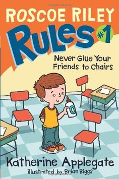 Roscoe Riley Rules #1: Never Glue Your Friends to Chairs by Katherine Applegate, http://www.amazon.com/dp/0061148814/ref=cm_sw_r_pi_dp_osZ6rb12JA9SS