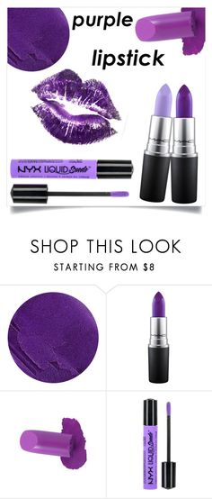 """""""Purple Lipstick"""" by tina-pieterse ❤ liked on Polyvore featuring beauty, Lipstick Queen, MAC Cosmetics, NYX and purplelipstick"""