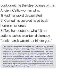 ancient Celtic woman <<< Gods grant me the strength History Facts, History Memes, Look Man, Interesting History, Interesting Stuff, In Vino Veritas, Patriarchy, The More You Know, Faith In Humanity