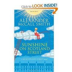 Sunshine on Scotland Street: A 44 Scotland Street Novel, Book 8: Amazon.co.uk: Alexander McCall Smith: Books