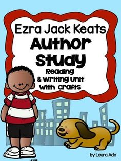 Ezra Jack Keats Author Study & Opinion Writing Unit with 2 crafts and CCSS follow ups for 7 different Ezra Jack Keats stories.