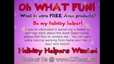 Want to earn #FREE Avon Products?  Holiday Helpers Wanted! Become and #Avon Holiday Helper TODAY! Serious Beauty Bosses Wanted. Join Avon Today. Looking for a National Avon Recruiter to partner with? We can help! #Avon #JoinAvon #CJTeam  #BeautyBoss #AvonRep #HolidayHelper #FreeAvon #BeautyLovers #C22 Buy Avon Online @ www.TheCJTeam.com  Sell Avon Online @ www.CJTeam.us