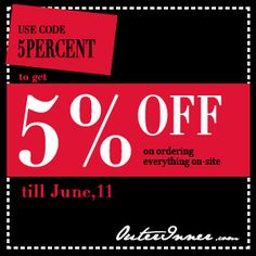 Use code 5PERCENT to get 5% off ordering everything on-site till June 11 at OuterInner.com